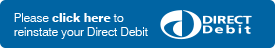 Click here to reinstate your Direct Debit